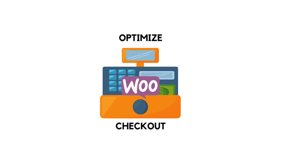 optimize woocommerce checkout page