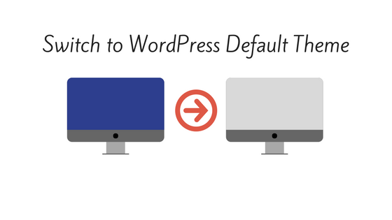 Troubleshooting WordPress | Switch to Default Theme
