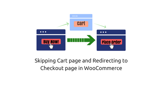 Skip Cart page and redirect to Checkout page in WooCommerce