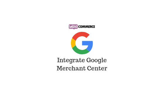 Integrate WooCommerce with Google Merchant Center