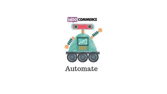 Automate your WooCommerce Store