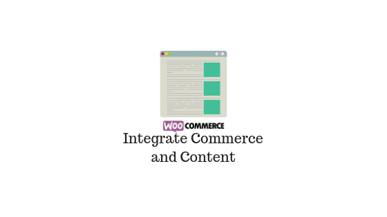 WooCommerce Integrate Commerce with Content