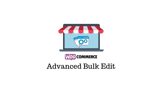 Bulk Edit WooCommerce Products