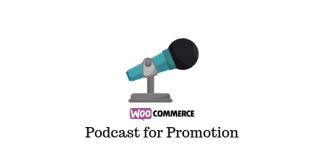 Podcasting to Promote Your WooCommerce Business