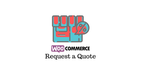 WooCommerce Request a Quote Plugins