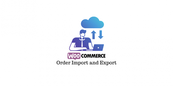 WooCommerce order import and export