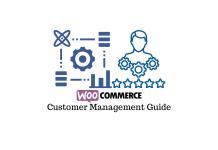 WooCommerce Customer Management Guide