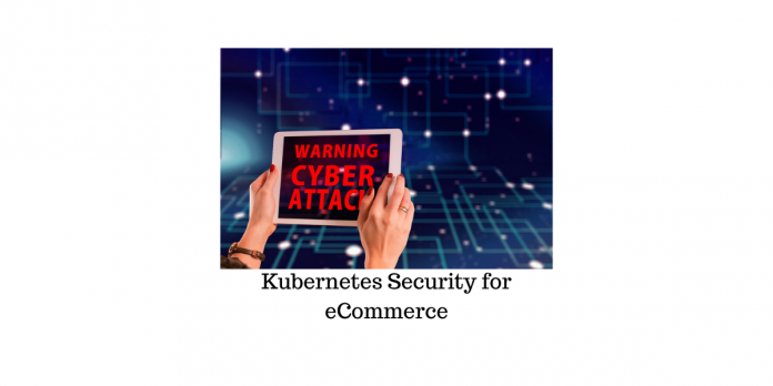 Kubernetes Security for eCommerce