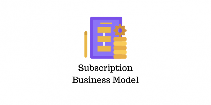 Subscription business model updated