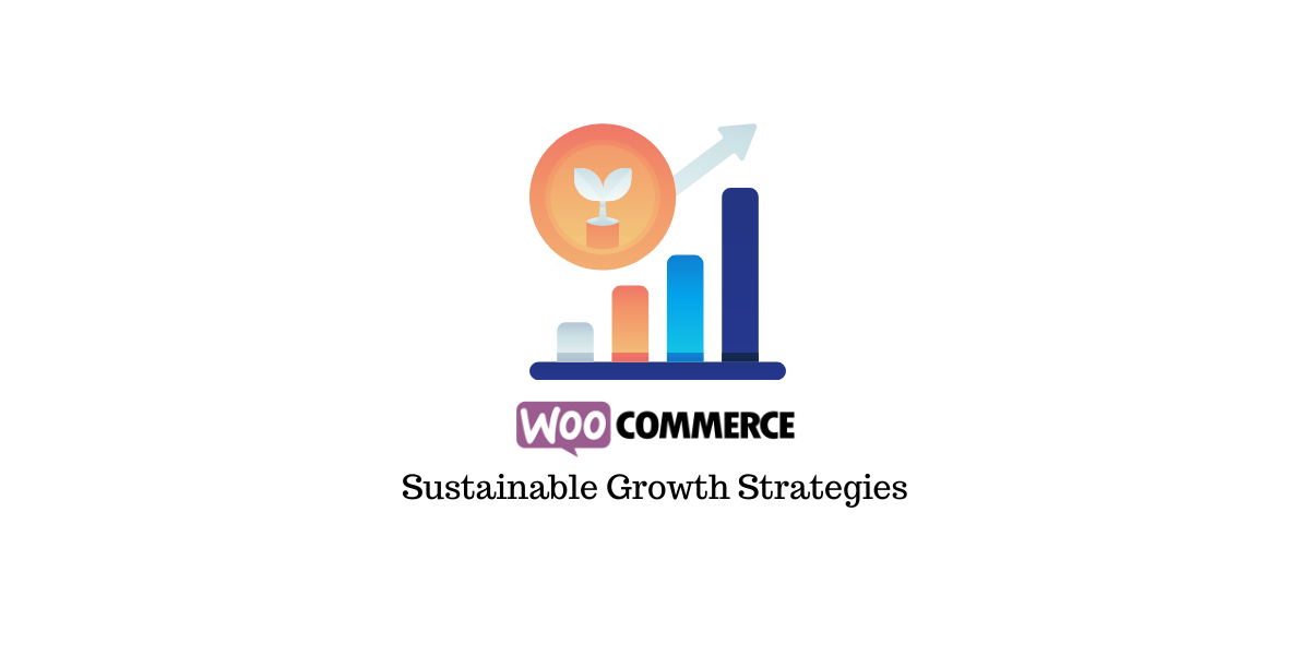 Growth Strategies for WooCommerce