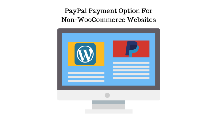 How To Add PayPal Payment Option For Non-WooCommerce Websites