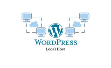 How To Set Up WordPress On Localhost