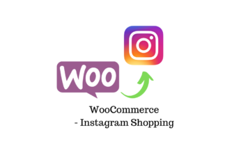 Complete Guide to Sell Your WooCommerce Products on Instagram Shopping
